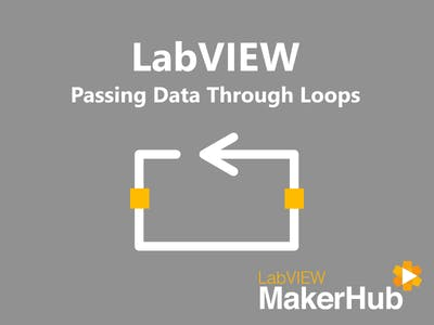 LabVIEW Basics - 11 | Passing Data Through Loops