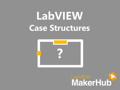 LabVIEW Basics - 12 | Case Structures