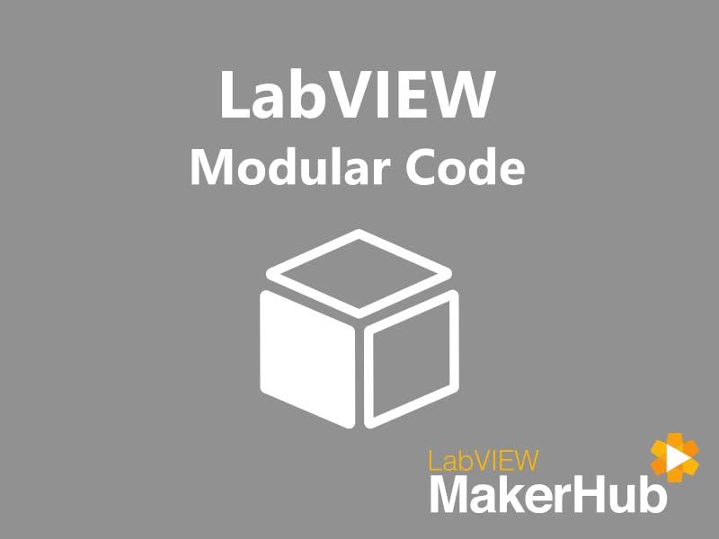 LabVIEW Basics - 13 | Modular Code