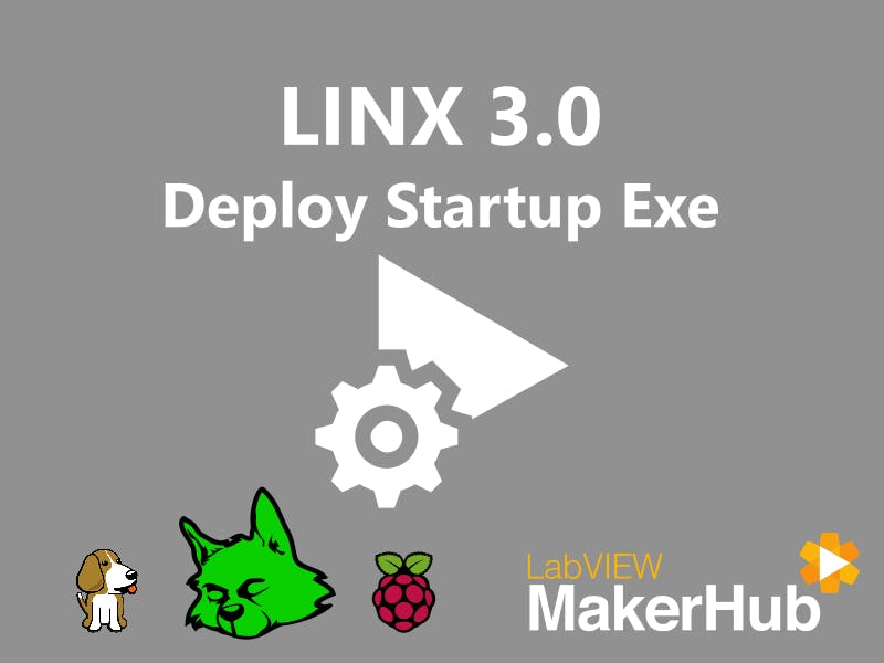 LINX 3.0 - 06 | Deploying A Startup Executable