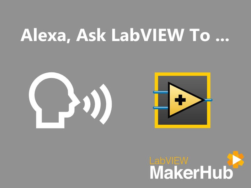 Alexa, Ask LabVIEW
