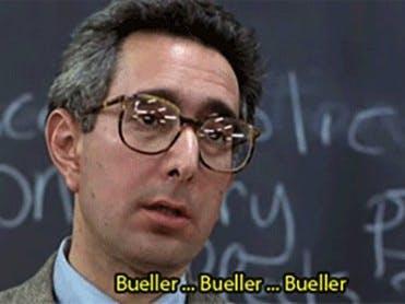 Bueller, Bueller, Bueller...