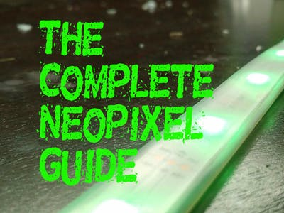 The Complete NeoPixel Guide