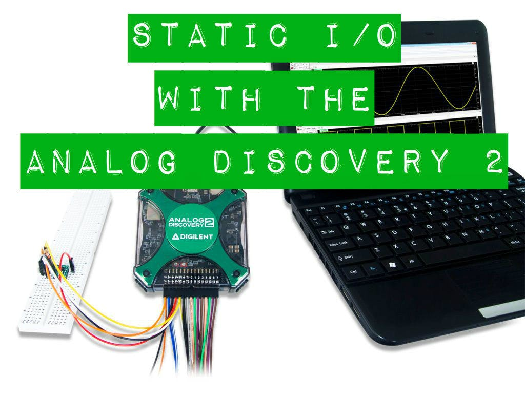 Using The Static I/O With The Analog Discovery 2