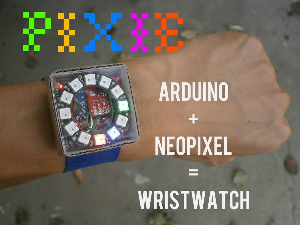 Pixie: An Arduino Based NeoPixel Wristwatch