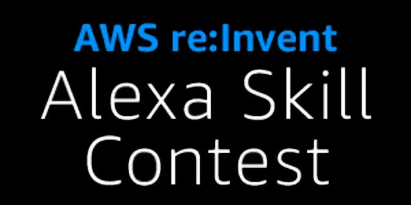 AWS re:Invent Alexa Skill Contest