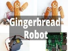 Edible Gingerbread Robot with the Raspberry Pi and Servos