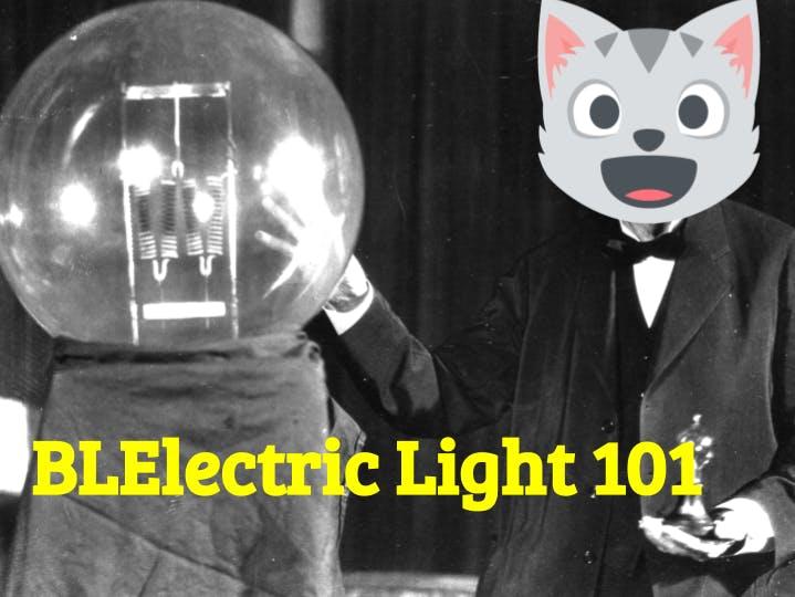 BLElectric Light 101