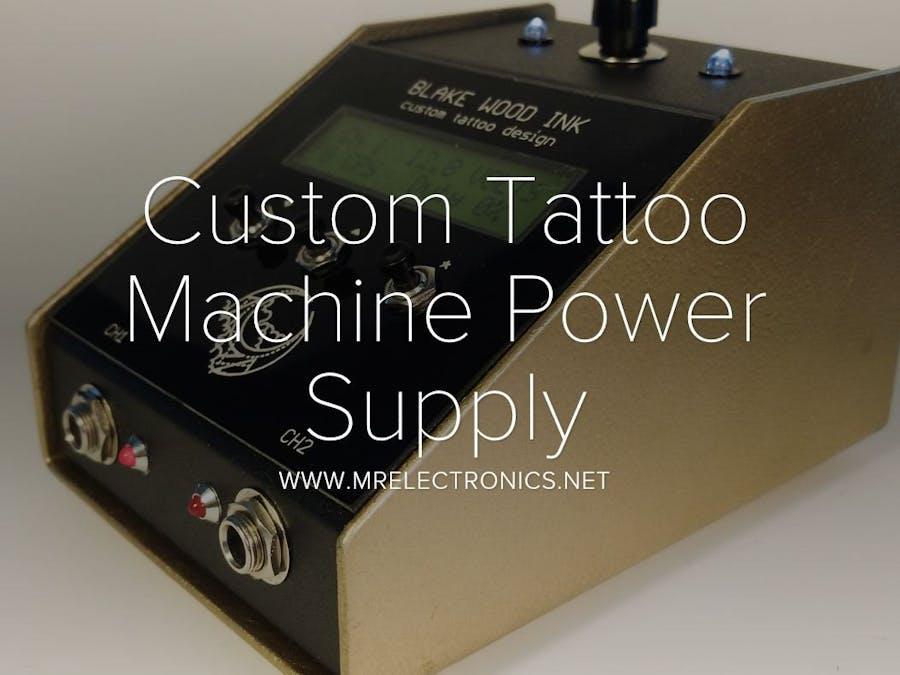 Custom Tattoo Machine Power Supply Hacksterio