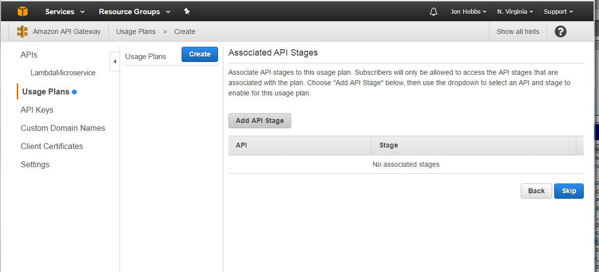 "Ok, time to connect your usage plan to your API.  Click the ""Add API Stage"" button.  Stages are like environments, e.g. Dev, Test, Prod."