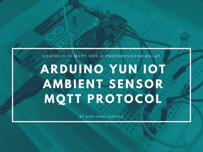 IoT Arduino YUN Ambient Sensor Adafruit I/O MQTT