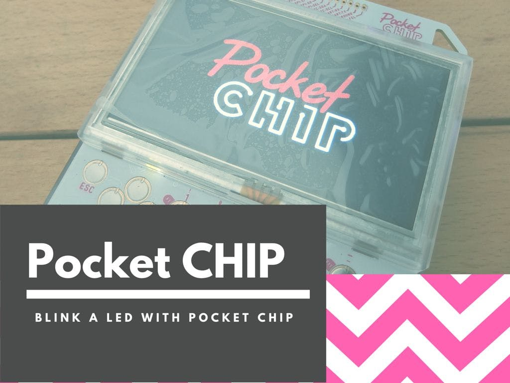 Pocket Chip: How to Blink an LED