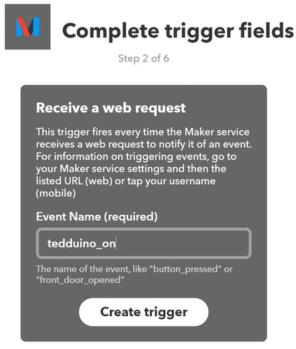 "Enter ""tedduino_on"" then click ""Create trigger"""