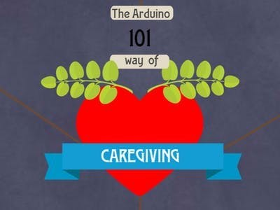 The Arduino101 way of Caregiving!
