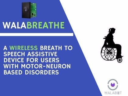WalaBreathe - A Wireless Breath To Speech Assistive Device
