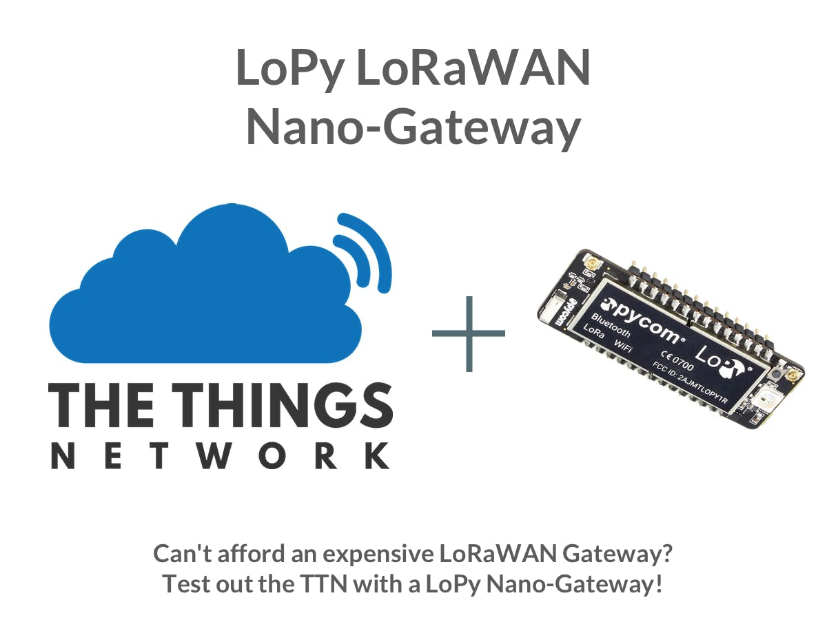 LoPy LoRaWAN Nano-Gateway Using MicroPython and TTN
