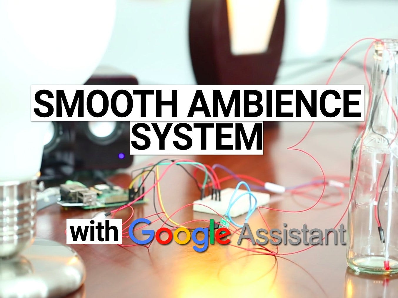 Smooth Ambience System With Voice Command