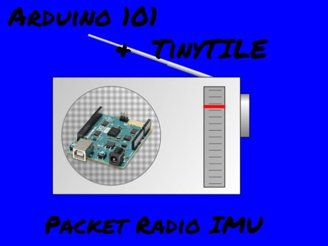 Arduino 101 Packet Radio IMU