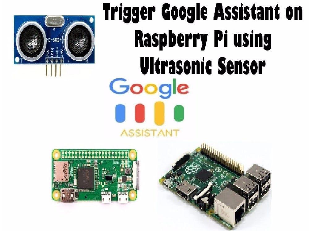 Trigger Google Assistant on Pi Using Ultrasonic HC-SR04