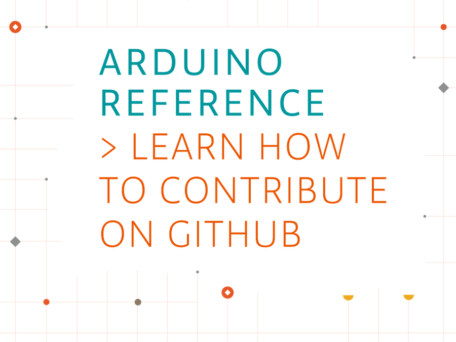 Contribute to the Arduino Reference - Arduino Project Hub