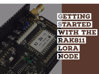 Getting Started With the RAK811 LoRa Node