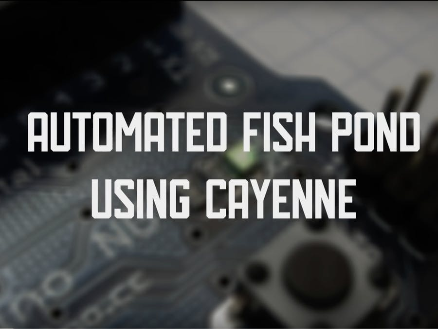 Automated Fish Pond using Cayenne IoT Builder