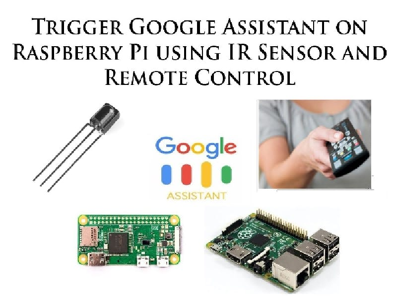 Trigger Google Assistant on Raspberry Pi using Remote - Hackster io