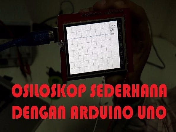 Osiloskop Sederhana Menggunakan Arduino UNO