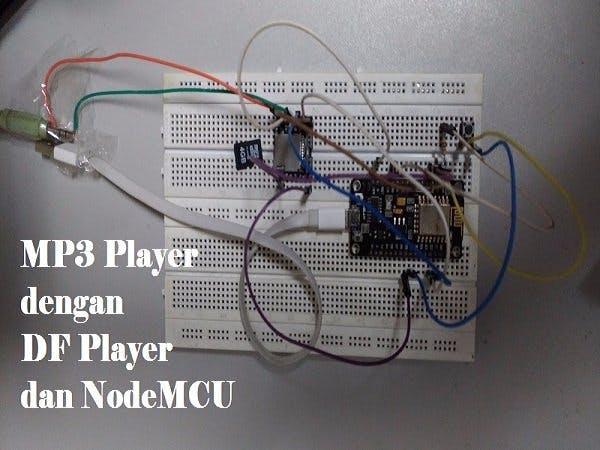 MP3 Player dengan DF Player dan NodeMCU ESP 8266