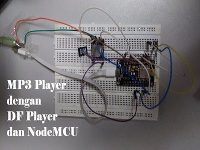 MP3 Player dengan DF Player dan NodeMCU ESP 8266