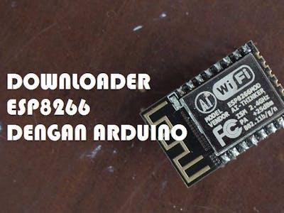 Downloader ESP8266 dengan Arduino