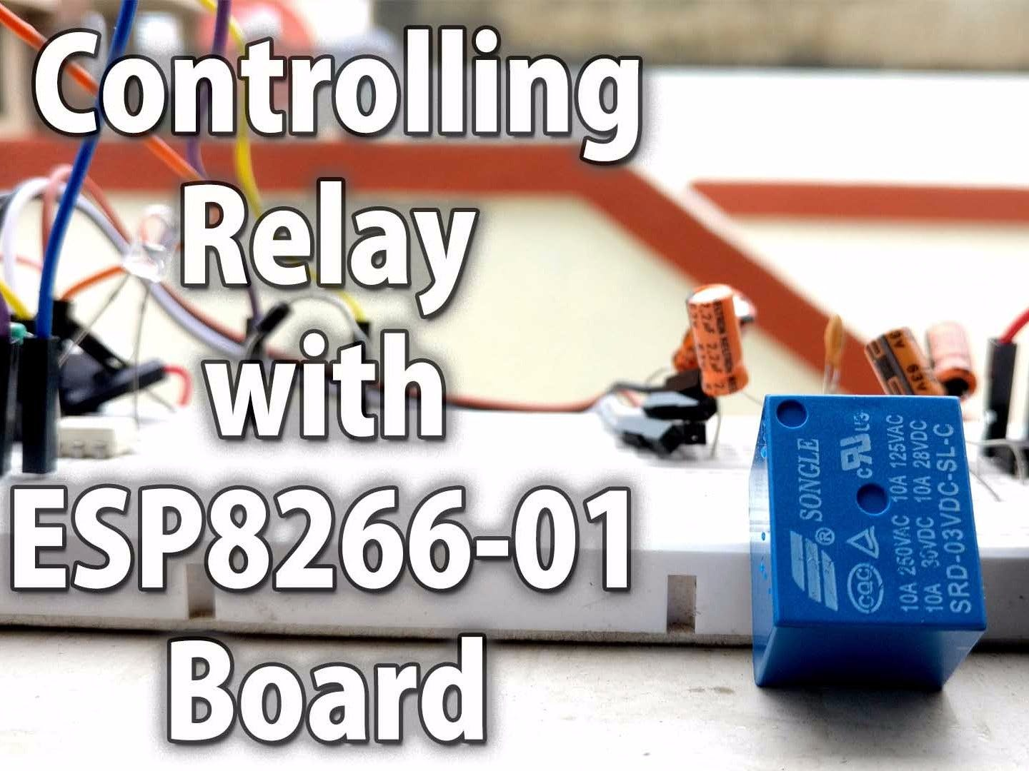 Control Relay with ESP8266 01 Module