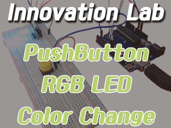 Innovation Lab #5: Push Button RGB LED Color Change