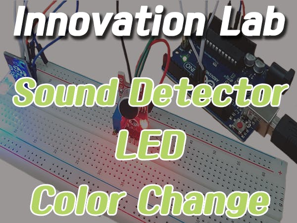 Innovation Lab #12: Sound Detector with RGB LED