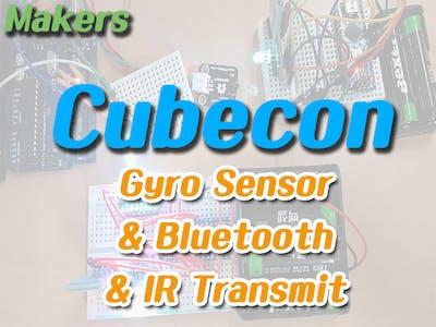 Makers (Cubecon) #3 Gyro Sensor, Bluetooth & IR Transmit