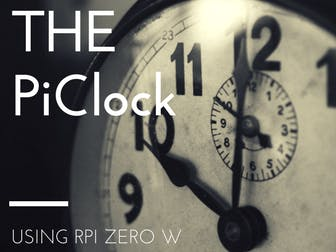 PiClock: RGB LED Smart Clock Using Raspberry Pi Zero W