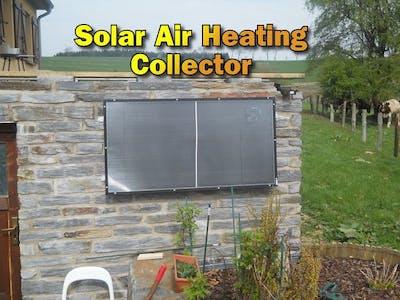 Solar Air Heating Collector for Our Stone Build Garden House