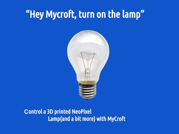 """""""Hey Mycroft, Turn on the Lamp"""""""