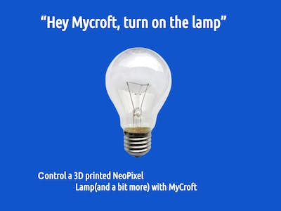 """Hey Mycroft, Turn on the Lamp"""