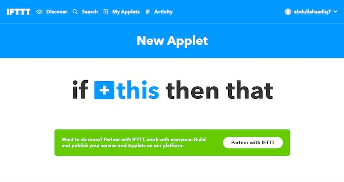 """Go to ifttt.com and login, then click """"New Applet"""""""
