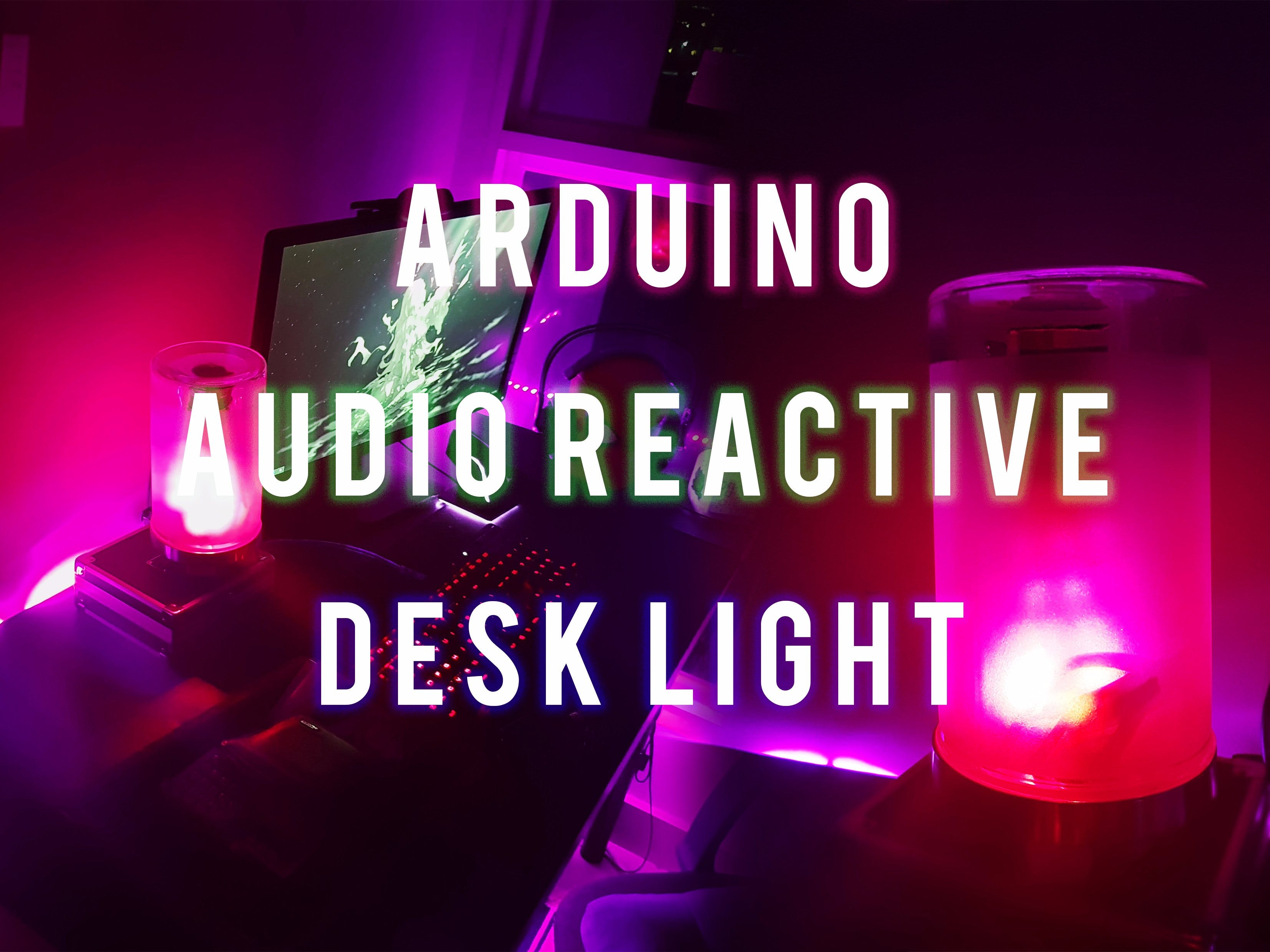 Arduino Audio Reactive Desk Light