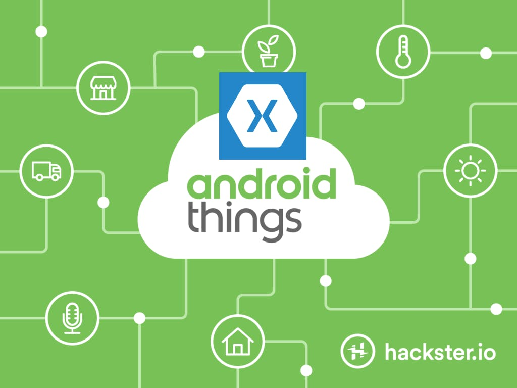 Getting Started With Android Things + Xamarin Forms