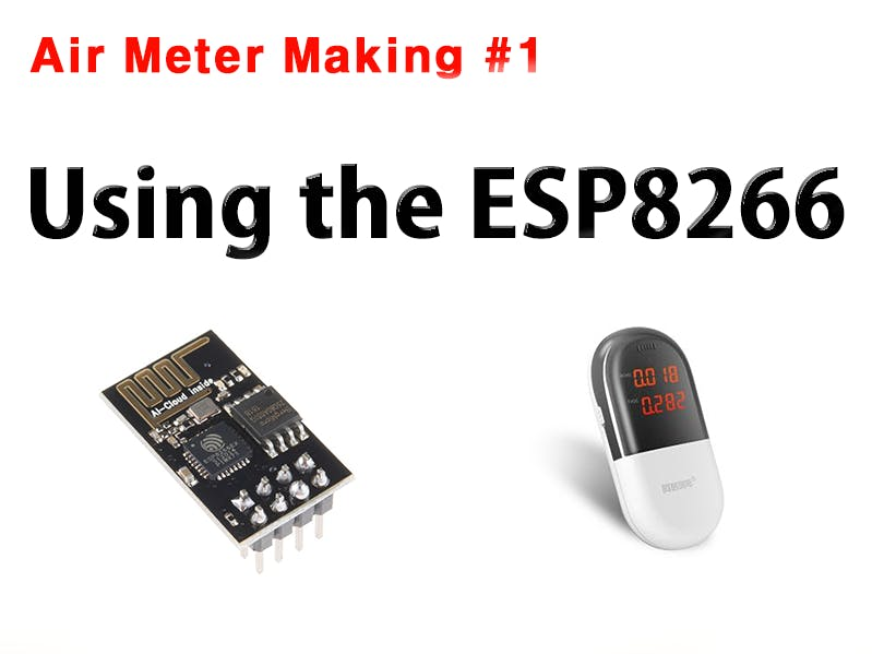 Air Meter Making #1: Use The Arduino Wi-Fi Module ESP-01