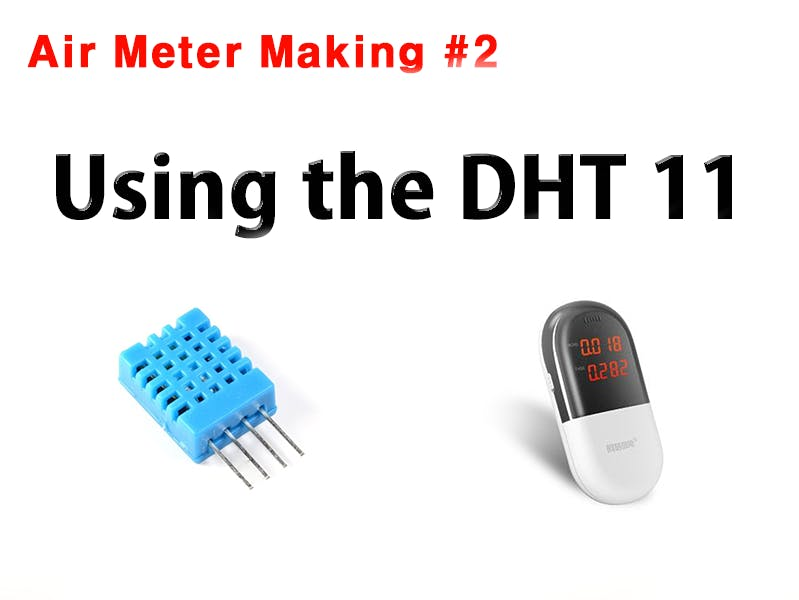 Air Meter Making #2: Use the Arduino DHT 11 Module