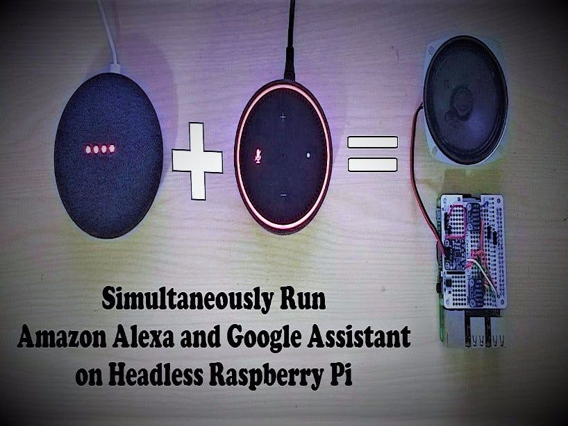 Simultaneously Run Alexa And Google Assistant On Pi - Hackster io