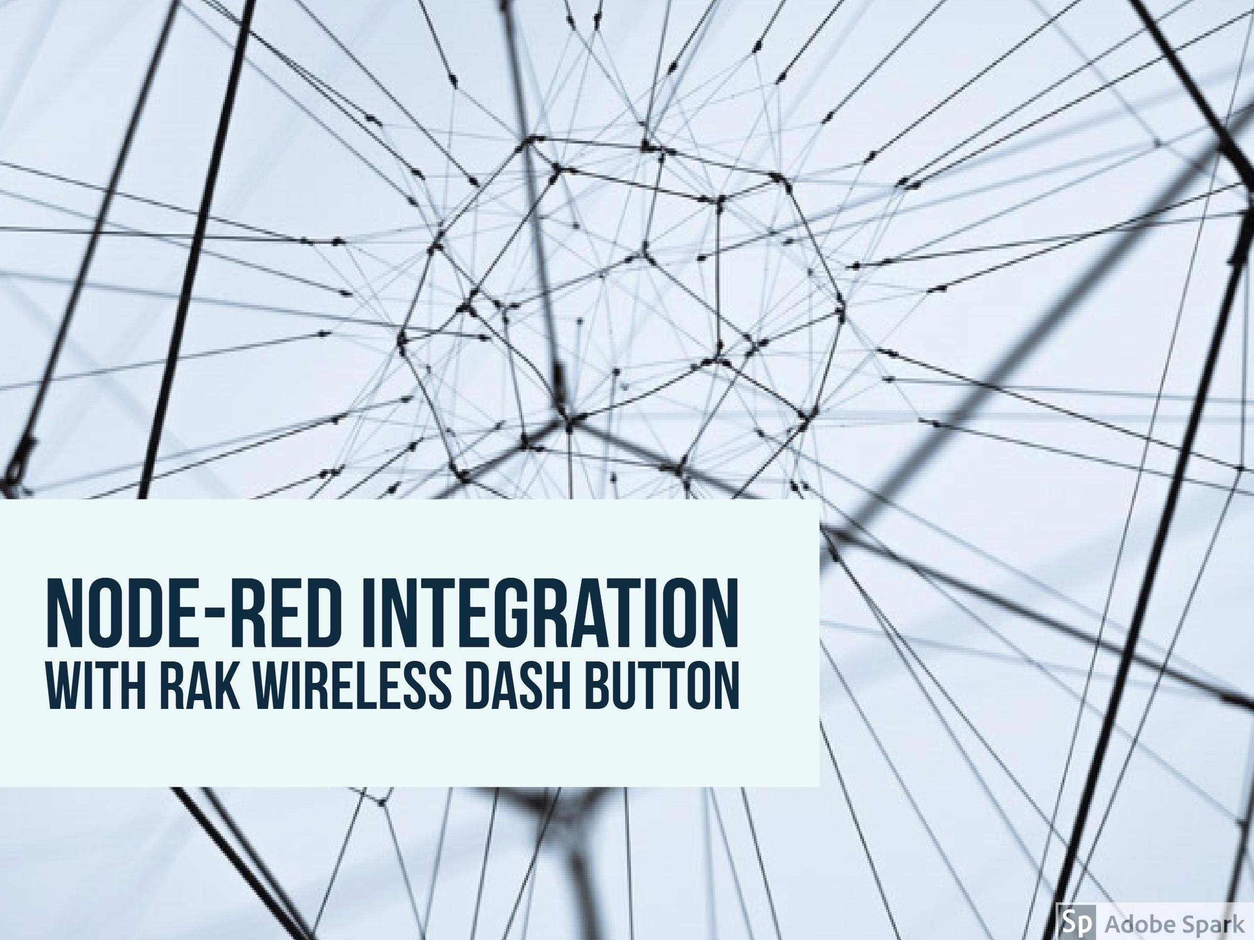 Node-RED Integration with RAK wireless DASH Button