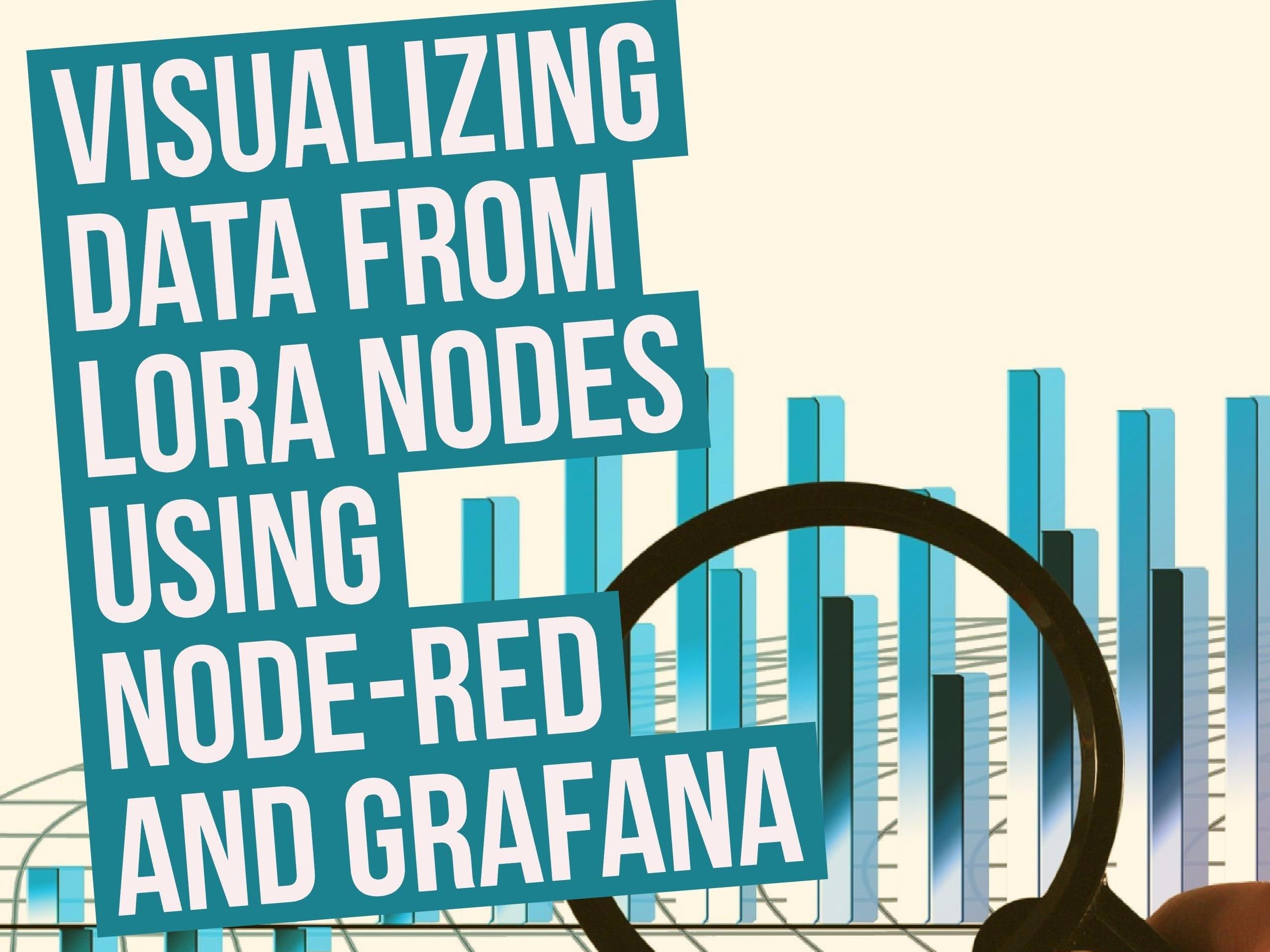 Visualizing Lora Node data with Node-red and Grafana