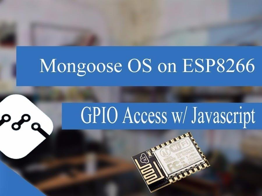 Mongoose OS Installation on ESP8266 and GPIO Access - Hackster io
