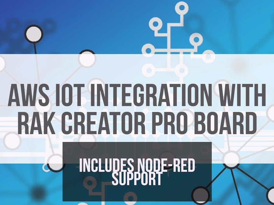 AWS IoT Integration with RAK Creator Pro board