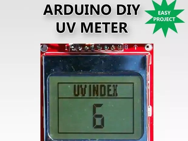 DIY UV Meter With Arduino and a Nokia 5110 Display